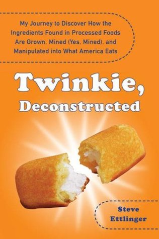 Goodreads.com - Twinkie, Deconstructed